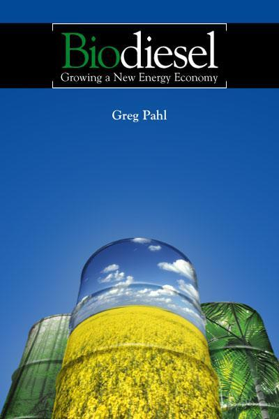 Image from Greg Pahl's Biodiesel - Growing an Energy Economy